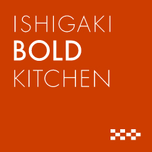 ISHIGAKI BOLD KITCHEN